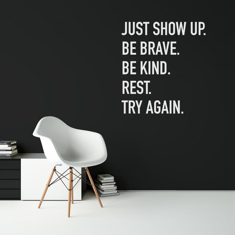 VD - 002 - Just show up. Be brave. Be kind. Rest. Try Again.