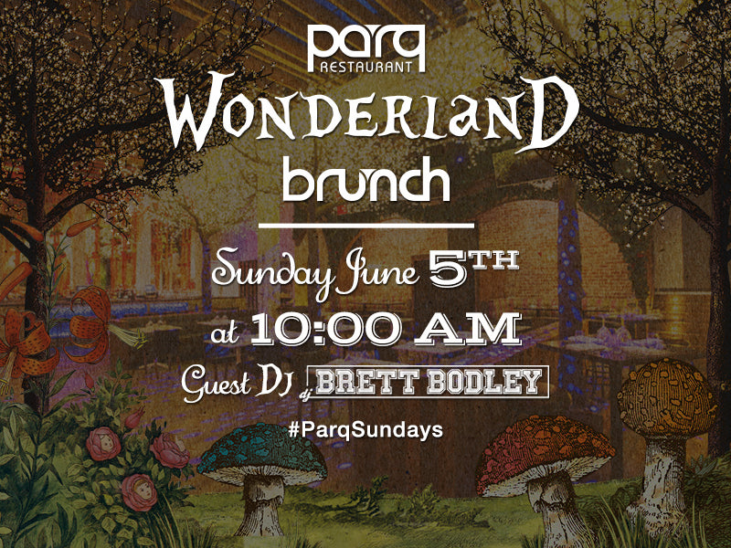 Wonderland Brunch at Parq Nightclub & Restaurant San Diego