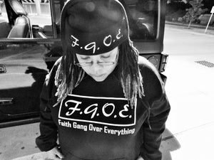 F.G.O.E. Faith Gang Over Everything