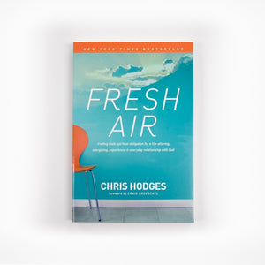 Fresh Air: Trading Stale Spiritual Obligation For a Life-Altering, Energizing Relationship With God