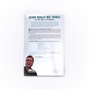 Seven Big Things That Make Life Work by Phil Pringle