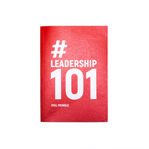 # Leadership 101 By Phil Pringle