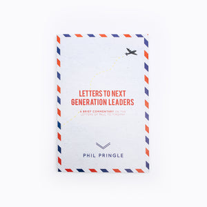 Letters To Next Generation Leaders by Phil Pringle
