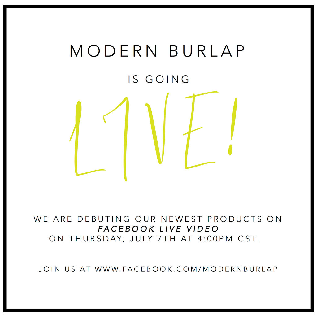 Modern Burlap Facebook Live Product Debut