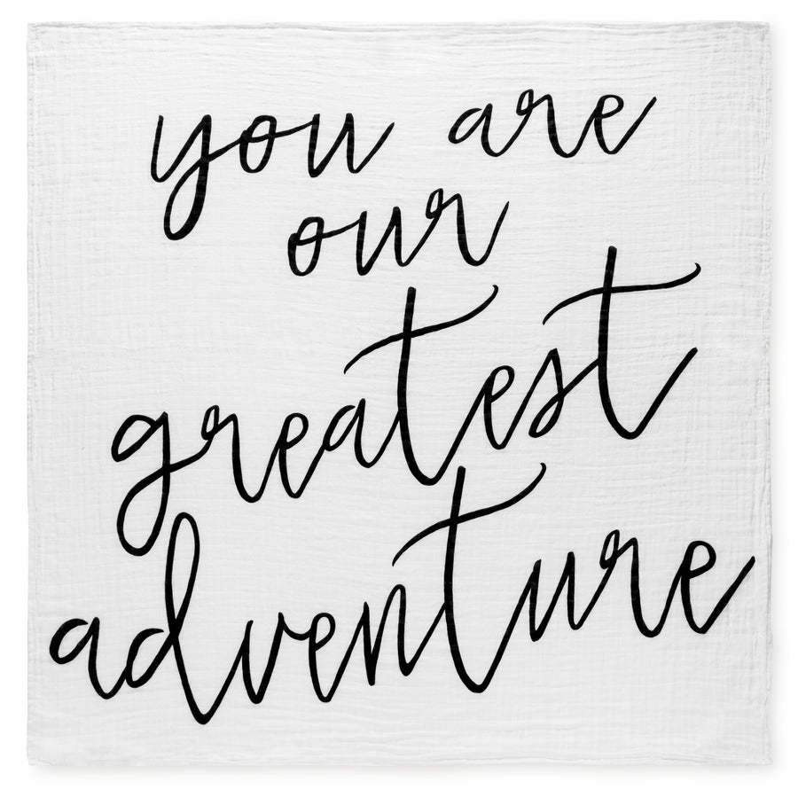 Organic Cotton Muslin Swaddle Blanket + Wall Art -  You are our greatest adventure