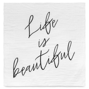 Load image into Gallery viewer, Organic Cotton Muslin Swaddle Blanket + Wall Art -   Life is beautiful