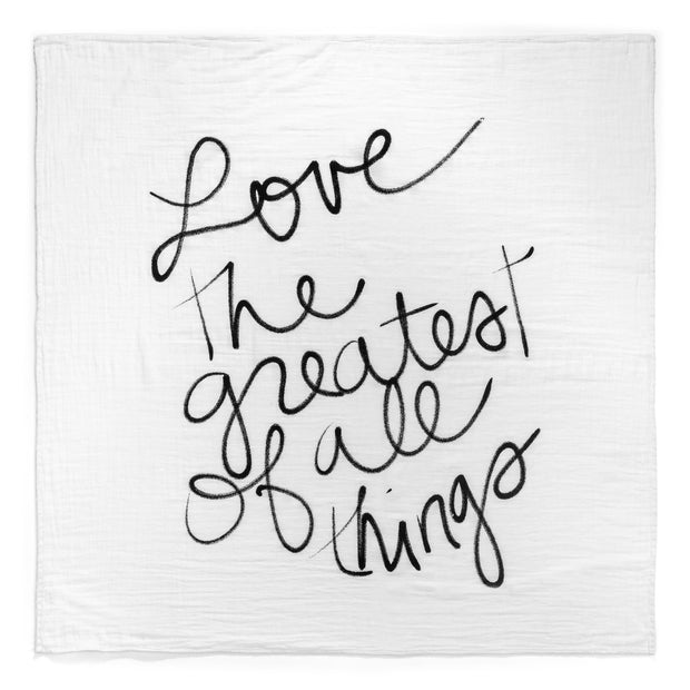 Organic Cotton Muslin Swaddle Blanket + Wall Art -   LOVE THE GREATEST OF ALL THINGS 1