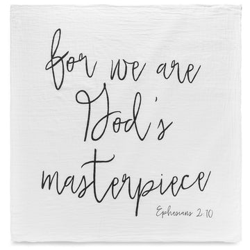 Organic Cotton Muslin Swaddle Blanket + Wall Art -  for we are God's masterpiece. Ephesians 2:10