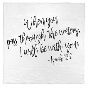 Organic Cotton Muslin Swaddle Blanket + Wall Art - Isaiah 43:2 When you pass through the waters, I will be with you