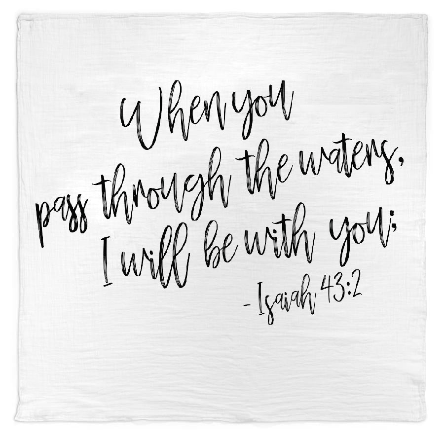 *NEW* Organic Cotton Muslin Swaddle Blanket + Wall Art - When you pass through the waters, I will be with you - Isaiah 43:2