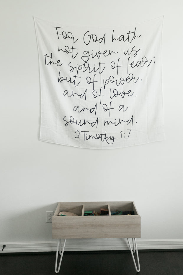 Organic Cotton Muslin Swaddle Blanket + Wall Art - 2 Timothy 1:7  For God hath not given us the spirit of fear; but of power, and of love, and of a sound mind. 1