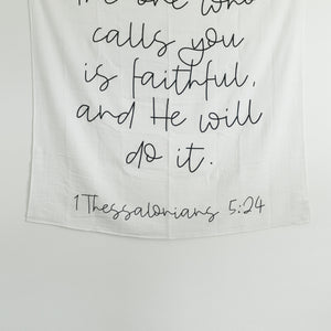 Organic Cotton Muslin Swaddle Blanket + Wall Art - 1 Thessalonians 5:24  The one who calls you is faithful, and He will do it.