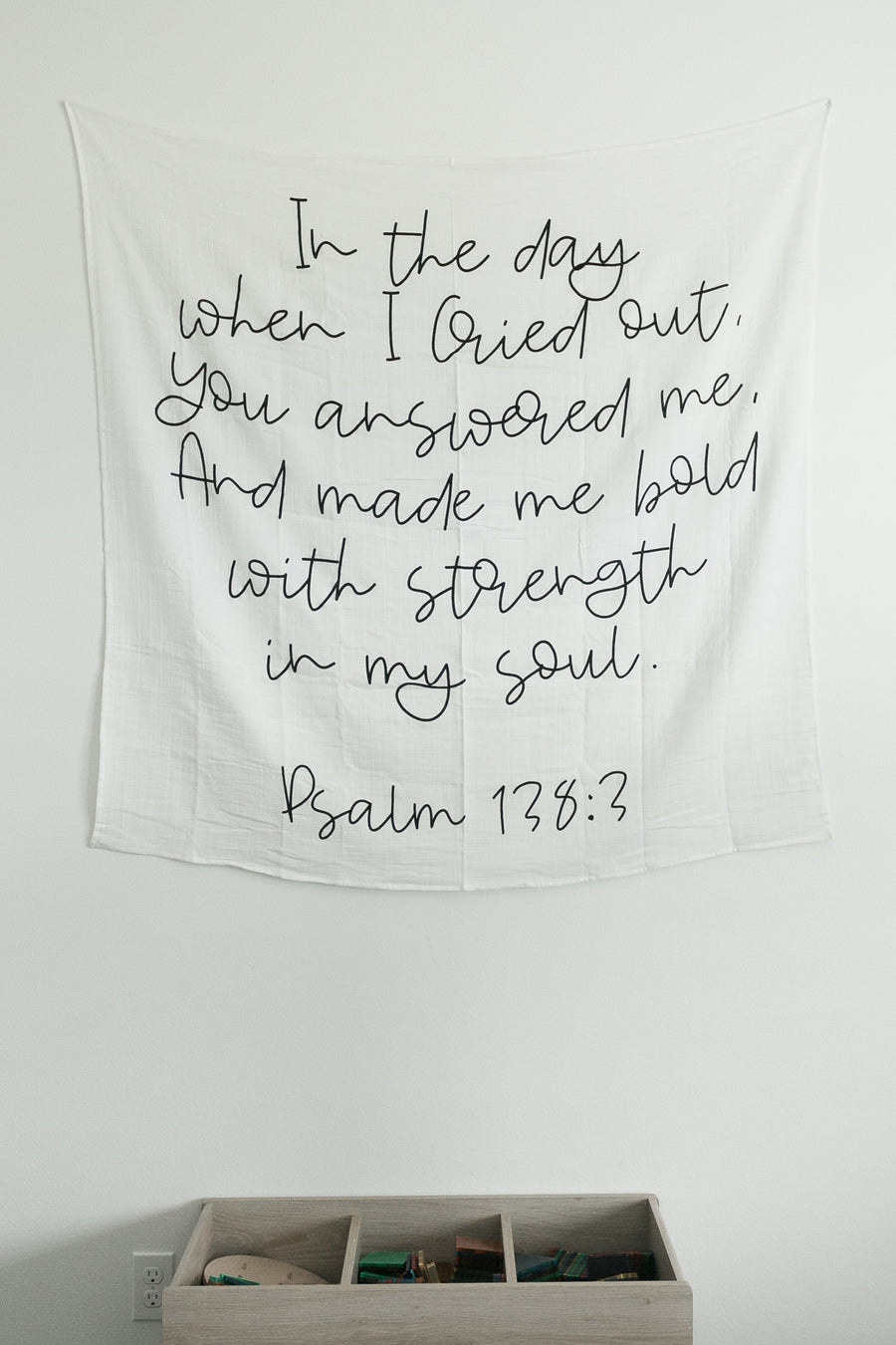 *NEW* Organic Cotton Muslin Swaddle Blanket + Wall Art - In the day when I Cried out, You answered me, And made me bold with strength in my soul.  Psalm 138:3