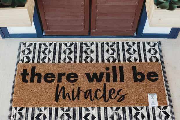 XL Doormat | there will be miracles 1