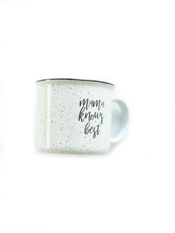 Mama knows best campfire mug