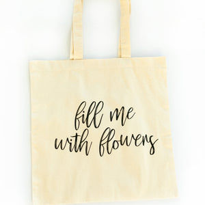 Fill Me with Flowers - Small Tote