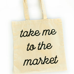 Take Me to the Market - Small Tote