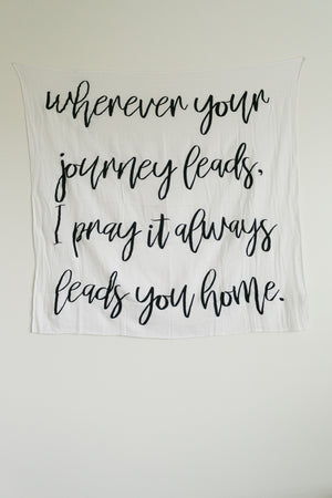 Load image into Gallery viewer, Organic Cotton Muslin Swaddle Blanket + Wall Art -  Wherever your journey leads, I pray it always leads you home