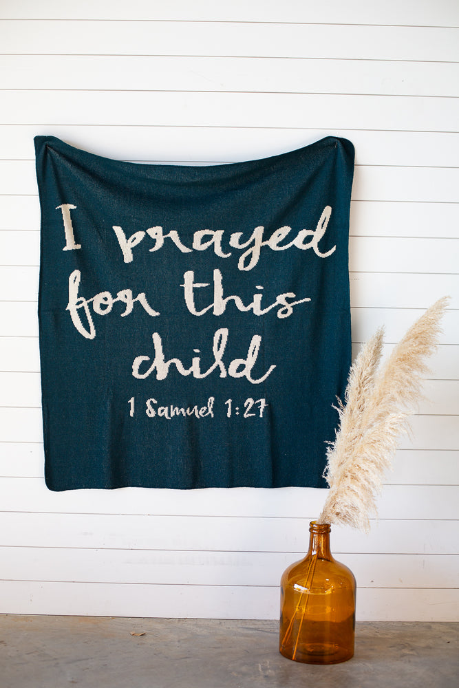 Made in the USA | Recycled Cotton Blend I prayed for this child Throw Blanket | Teal