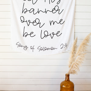 Organic Cotton Muslin Swaddle Blanket + Wall Art - Song of Solomon 2:4  let His banner over me be love