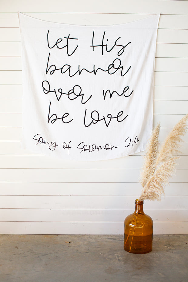 Organic Cotton Muslin Swaddle Blanket + Wall Art - Song of Solomon 2:4  let His banner over me be love 1