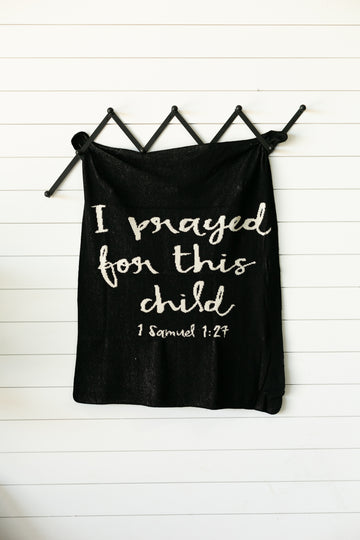 *NEW* Made in the USA | Recycled Cotton Blend I prayed for this child Throw Blanket | Black