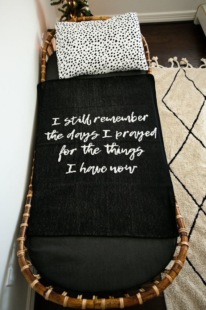 *NEW* Made in the USA | Recycled Cotton Blend I still remember the days I prayed for the things I have now Throw Blanket | Black