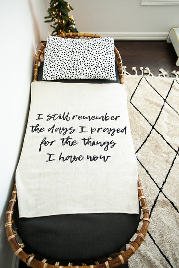 *NEW* Made in the USA | Recycled Cotton Blend I still remember the days I prayed for the things I have now Throw Blanket | Natural