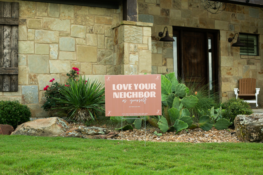 Yard Sign - Love Your Neighbor