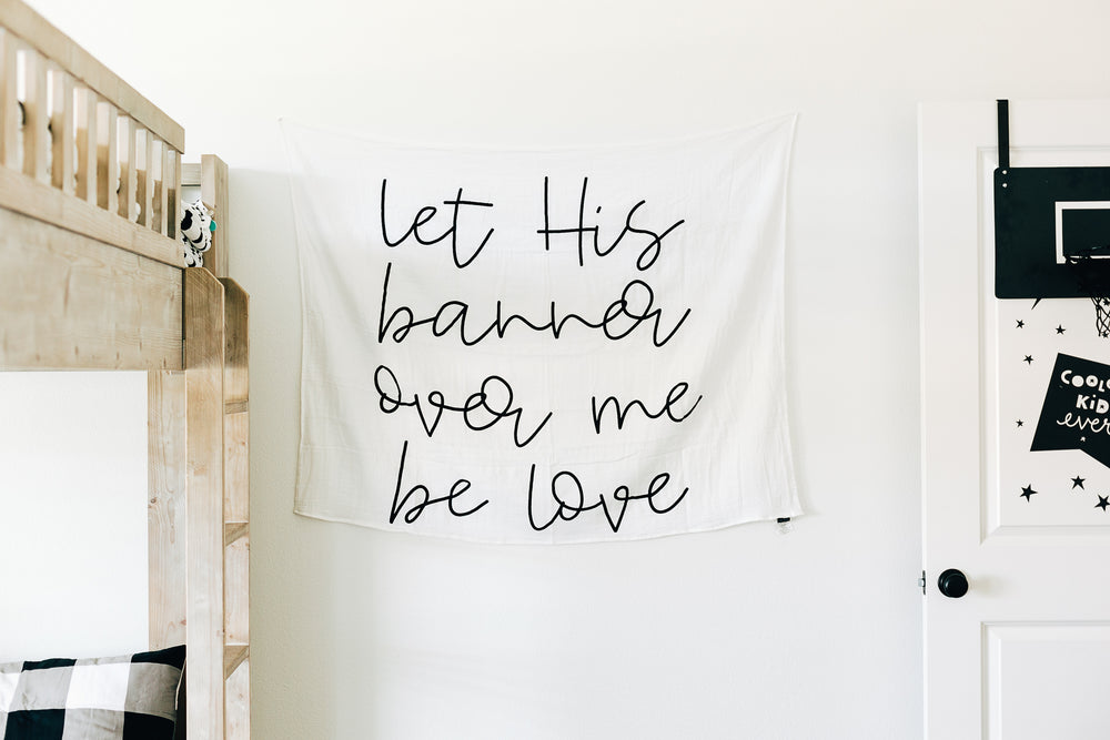 Organic Cotton Muslin Wall Art Tapestry - let His banner over me be love Song of Solomon 2:4