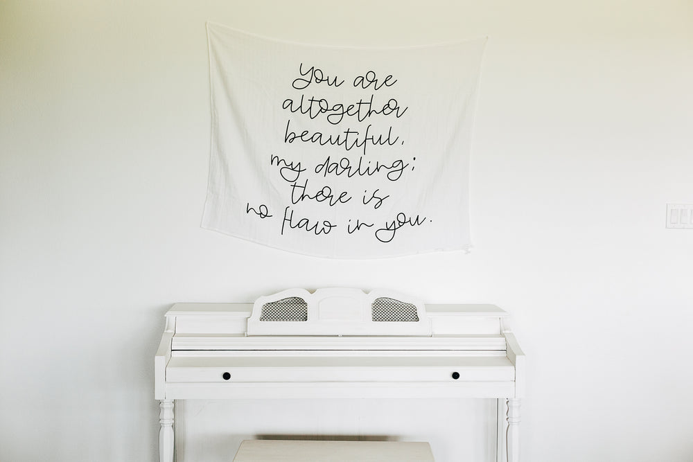 Organic Cotton Muslin Wall Art Tapestry - You are altogether beautiful, my darling; there is no flaw in you. Song of Solomon 4:7