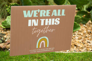 Load image into Gallery viewer, Yard Sign - We are all in this together