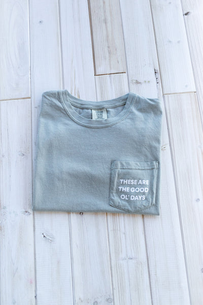 Favorite Pocket Tee (4 color options) - These are the Good Ol' Days
