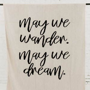Made in the USA | Recycled Cotton Blend  May We Wander May You Dream Throw Blanket | Natural