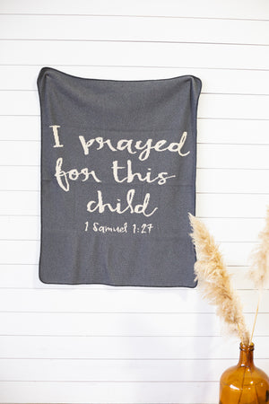 Load image into Gallery viewer, Made in the USA | Recycled Cotton Blend I prayed for this child Throw Blanket | Pewter