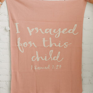 Made in the USA | Recycled Cotton Blend I prayed for this child Throw Blanket | Cameo Pink