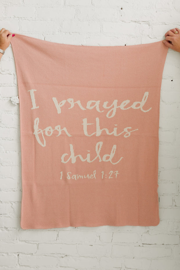 Made in the USA | Recycled Cotton Blend I prayed for this child Throw Blanket | Cameo Pink 1