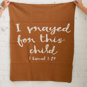 Made in the USA | Recycled Cotton Blend I prayed for this child Throw Blanket | Caramel