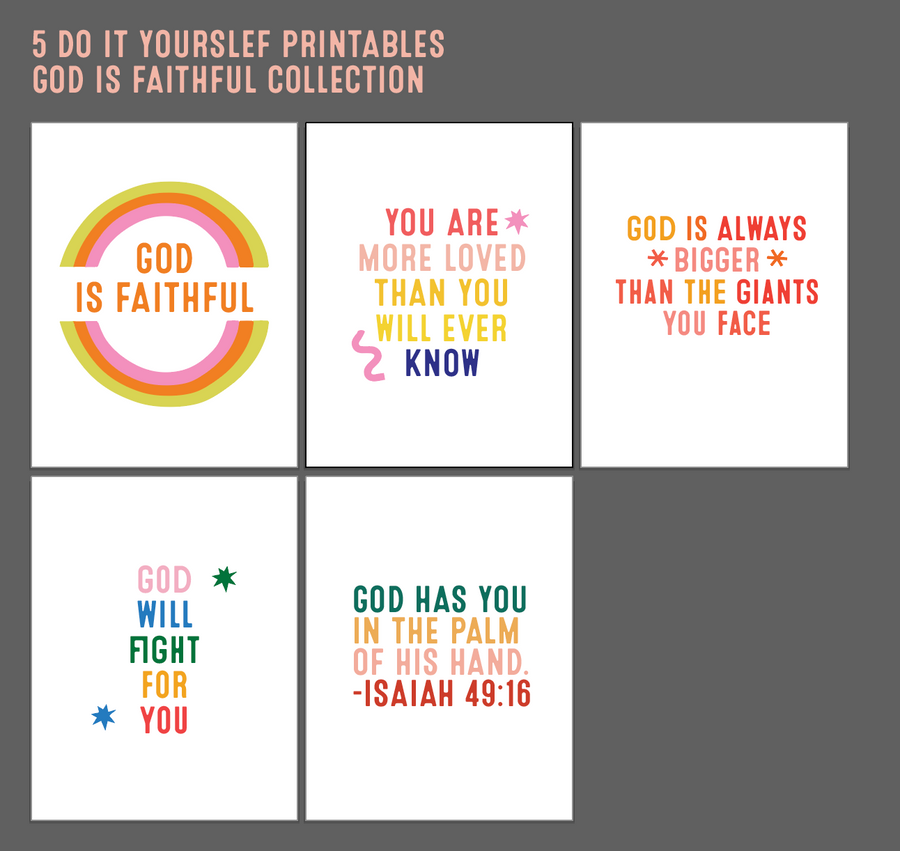 5 Do it yourself Printables | God is faithful Collection