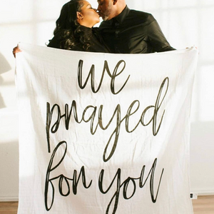 Organic Cotton Muslin Swaddle Blanket + Wall Art -  We prayed for you