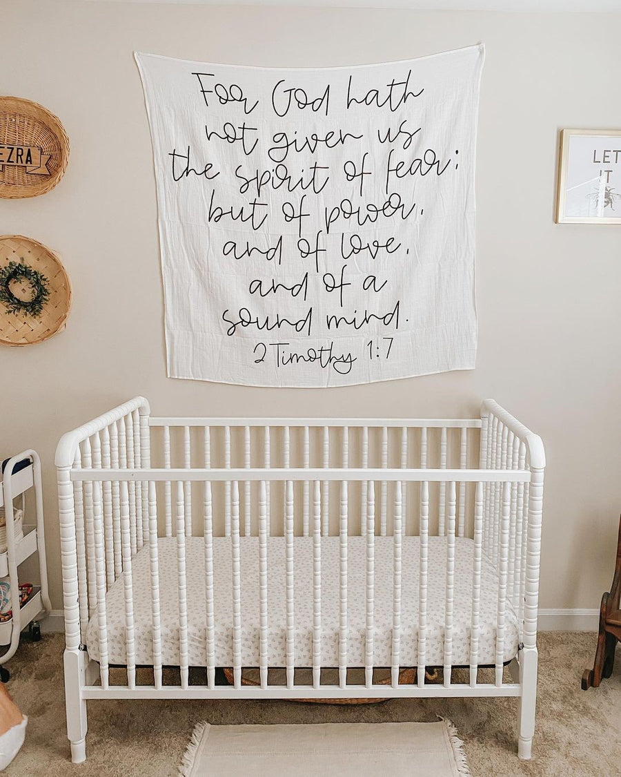 *NEW* Organic Cotton Muslin Swaddle Blanket + Wall Art - For God hath not given us the spirit of fear; but of power, and of love, and of a sound mind.  2 Timothy 1:7
