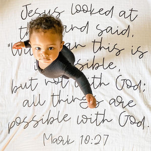 """Organic Cotton Muslin Swaddle Blanket + Wall Art - Mark 10:27 Jesus looked at them and said, """"With man this is impossible, but not with God; all things are possible with God."""""""