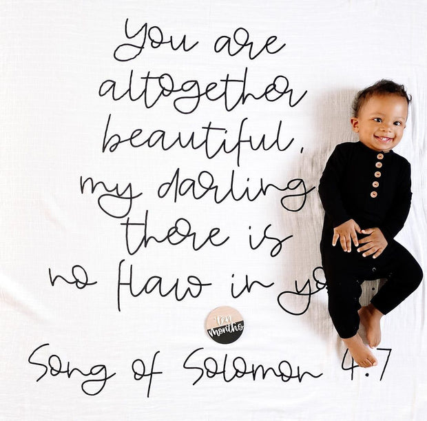 Organic Cotton Muslin Swaddle Blanket + Wall Art - Song of Solomon 4:7 You are altogether beautiful, my darling; there is no flaw in you. 1