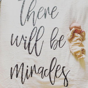 Organic Cotton Muslin Swaddle Blanket + Wall Art -  There will be miracles