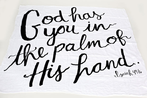 Organic Cotton Muslin Swaddle Blanket + Wall Art -  GOD HAS YOU IN THE PALM OF HIS HAND. ISAIAH 49:16 1