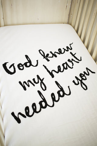 ORGANIC CRIB SHEET - God knew my heart needed you