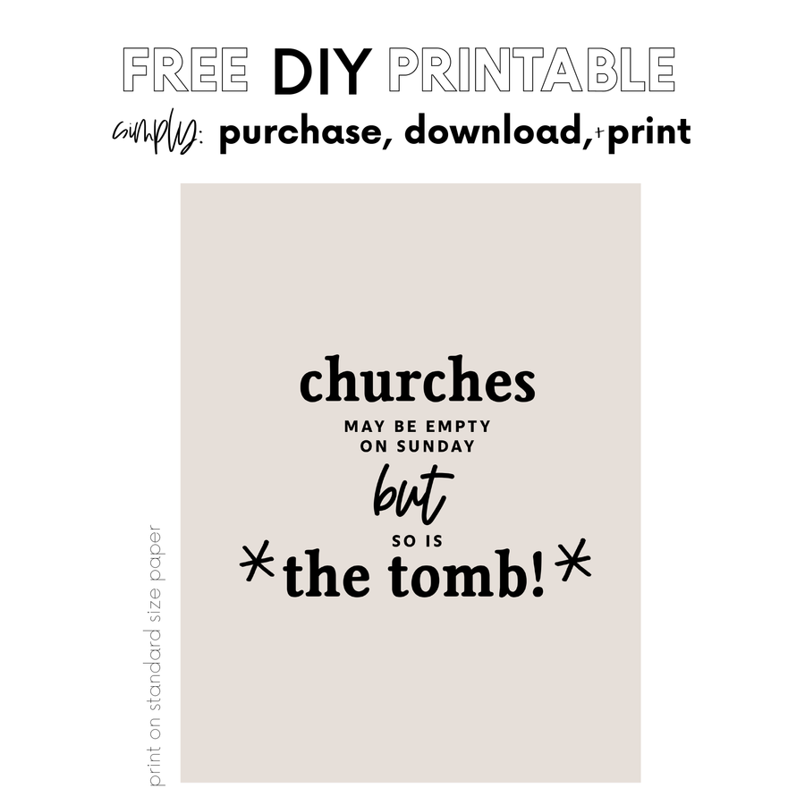 Do it yourself Printable | Churches may be empty Sunday, but so is the tomb!