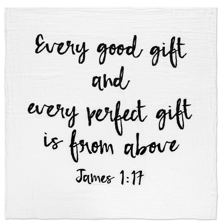 Organic Cotton Muslin Swaddle Blanket+ Wall Art - Every good gift and every perfect gift is from above James 1:17
