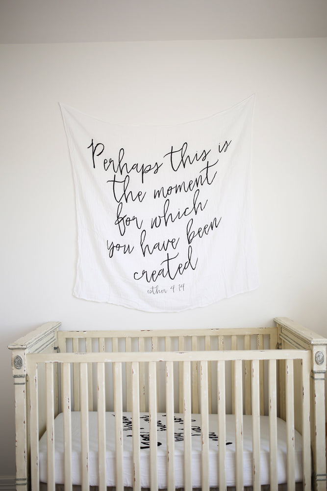 Load image into Gallery viewer, Organic Cotton Muslin Swaddle Blanket + Wall Art -  Perhaps this is the moment for which you have been created. Esther 4:14
