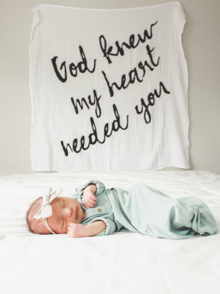 *JUST RESTOCKED* Organic Cotton Muslin Swaddle Blanket + Wall Art -   God knew my heart needed you™